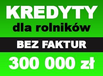 Kredyt Dla Rolnika! 300 000! Nawet Bez Faktur! Cała Polska!  2